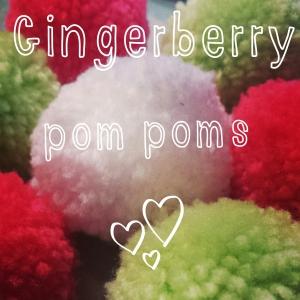 gingerberry pom poms